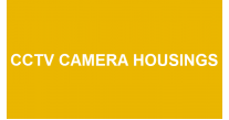 CCTV Camera Housings