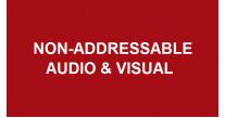 Non-Addressable Audio & Visual
