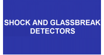 Shock and Glassbreak Detectors